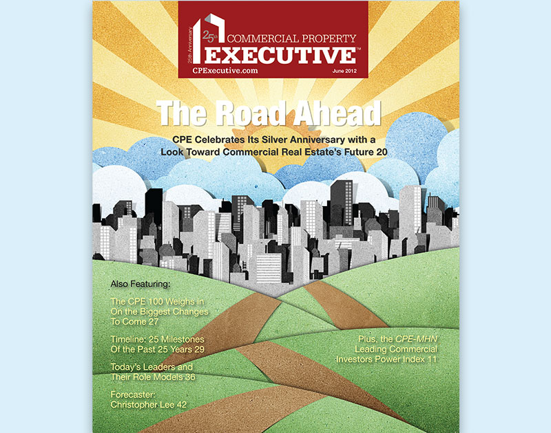 Commercial Property Executive's Silver Anniversary issue, June 2012